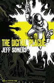 The Digital Plague, Jeff Somers