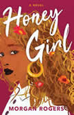 Honey Girl A Novel, Morgan Rogers