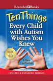 Ten Things Every Child with Autism Wishes You Knew, Ellen Notbohm