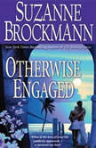Otherwise Engaged, Suzanne Brockmann