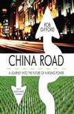 China Road A Journey into the Future of a Rising Power, Rob Gifford