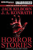 Horror Stories Twenty-Six Scary Tales, Jack Kilborn