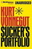 Sucker's Portfolio A Collection of Previously Unpublished Writing, Kurt Vonnegut