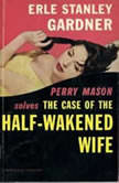 The Case of the Half-Wakened Wife, Erle Stanley Gardner