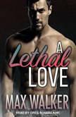 A Lethal Love , Max Walker