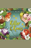 Killer in the Kiwis Book 11: Lovely Lethal Gardens, Dale Mayer