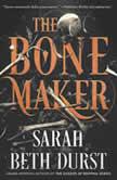 The Bone Maker A Novel, Sarah Beth Durst