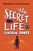 The Secret Life of Lincoln Jones, Wendelin Van Draanen