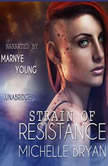 Strain of Resistance, Michelle Bryan