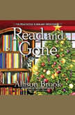 Read and Gone A Haunted Library Mystery, Allison Brook