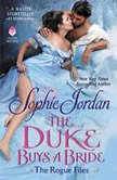 The Duke Buys a Bride The Rogue Files, Sophie Jordan