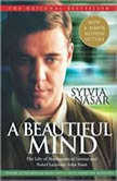 A Beautiful Mind The Life of Mathematical Genius and Nobel Laureate John Nash, Sylvia Nasar