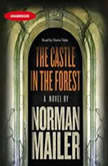 The Castle in the Forest, Norman Mailer