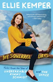 My Squirrel Days, Ellie Kemper