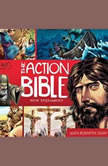 The Action Bible New Testament God's Redemptive Story, Unknown