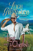 To Love and to Cherish A Cactus Creek Novel, Leigh Greenwood