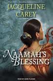 Naamah's Blessing, Jacqueline Carey