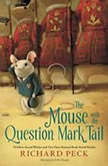 The Mouse with the Question Mark Tail, Richard Peck