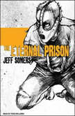 The Eternal Prison, Jeff Somers