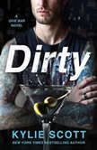 Dirty A Dive Bar Novel, Kylie Scott