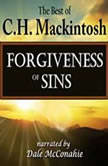 Forgiveness of Sins What Is It?, C.H. Mackintosh