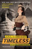 Timeless, Gail Carriger