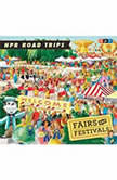 NPR Road Trips: Fairs and Festivals Stories That Take You Away . . ., NPR