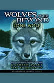 Wolves of the Beyond #1: Lone Wolf, Kathryn Lasky