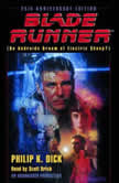 Blade Runner (Movie-Tie-In Edition) Based on the novel Do Androids Dream of Electric Sheep: Official Movie Tie-In, Philip K. Dick