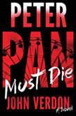Peter Pan Must Die, John Verdon