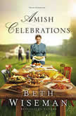 Amish Celebrations Four Stories, Beth Wiseman