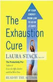 The Exhaustion Cure Up Your Energy from Low to Go in 21 Days, Laura Stack