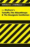Tartuffe, The Misanthrope & The Bourgeois Gentleman, Denis M. Calandra