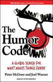 The Humor Code A Global Search for What Makes Things Funny, Peter McGraw