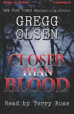 Closer Than Blood, Gregg Olsen