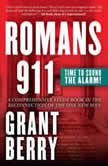 Romans 911 - Time To Sound The Alarm!, Grant Berry