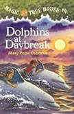 Magic Tree House #9: Dolphins at Daybreak, Mary Pope Osborne