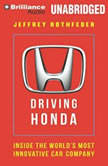 Driving Honda Inside the World's Most Innovative Car Company, Jeffrey Rothfeder