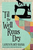 'Til the Well Runs Dry, Lauren Francis-Sharma