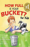 How Full Is Your Bucket? For Kids, Tom Rath