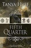 Fifth Quarter, Tanya Huff