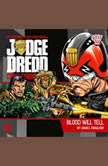 Judge Dredd Crime Chronicles 1.2 Blood Will Tell, James Goss
