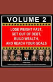 Lose Weight Fast, Get Out of Debt, Build Wealth, and Reach Your Goals Volume 2 Expert Advice to Reach Your Hardest Goals Despite a Busy Life Filled with Challenges, Zane Rozzi