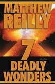 Seven Deadly Wonders, Matthew Reilly