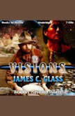 Visions, James C. Glass