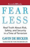 Fear Less Real Truth About Risk, Safety, and Security in a Time of Terrorism, Gavin De Becker