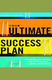 Your Ultimate Success Plan Stop Holding Yourself Back and Get Recognized, Rewarded and Promoted, Tamara Jacobs