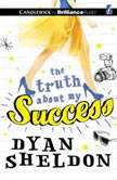 The Truth About My Success, Dyan Sheldon
