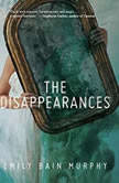 Disappearances, The, Emily Bain Murphy
