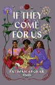 If They Come for Us Poems, Fatimah Asghar